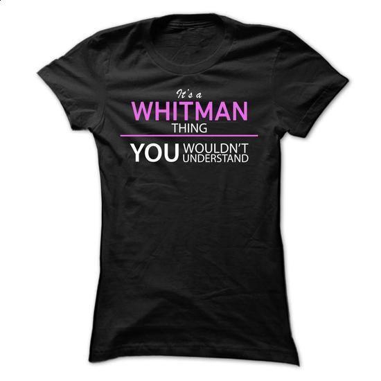 Its A WHITMAN Thing - #shirt diy #summer tee. ORDER NOW => https://www.sunfrog.com/Names/Its-A-WHITMAN-Thing-tlfdj-Ladies.html?68278