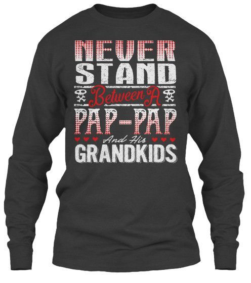 PAP-PAP AND HIS GRANDKIDS ~ Tees and Long-Sleeves