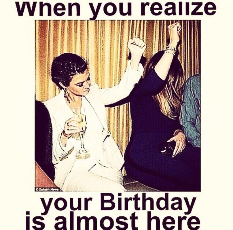 It S Almost My Birthday Memes لم يسبق له مثيل الصور Tier3 Xyz