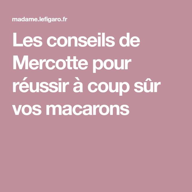 Les conseils de Mercotte pour réussir à coup sûr vos macarons