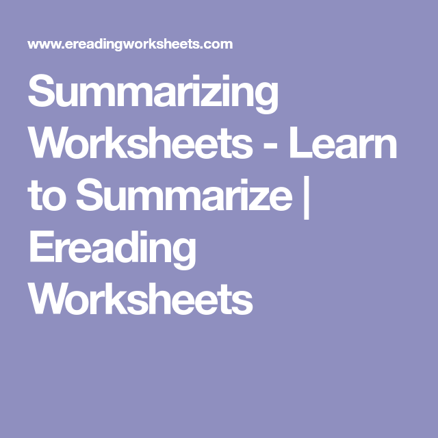 Summarizing Worksheets Learn To Summarize Ereading Worksheets Summarizing Worksheet Worksheets Reading Comprehension Worksheets Critical thinking reading comprehension worksheets. pinterest