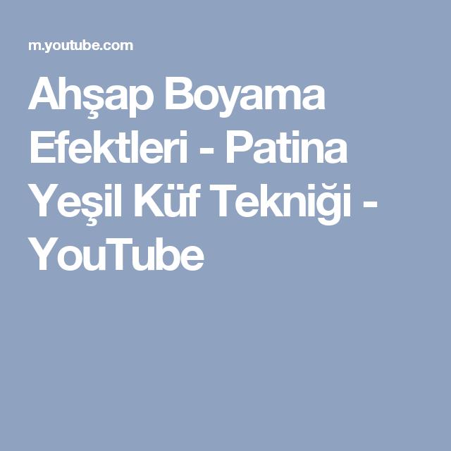 Ahşap Boyama Efektleri Patina Yeşil Küf Tekniği Youtube Boyama