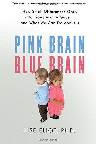 Pink Brain Blue Brain How Small Differences Grow Into T Professional Development Books Child Development Child Psychology