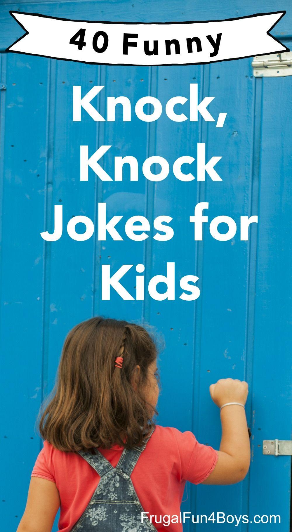40 Hilarious Knock Knock Jokes For Kids Frugal Fun For Boys And Girls Funny Jokes For Kids Jokes For Kids Funny Knock Knock Jokes