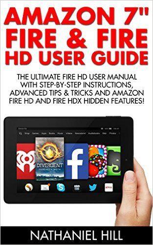 amazon com amazon 7 fire fire hd user guide the ultimate fire rh pinterest co uk kindle fire hd 7 user's guide kindle fire hd 7 user guide download