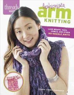 Fashionista Arm Knitting by Linda Zemba Burhance