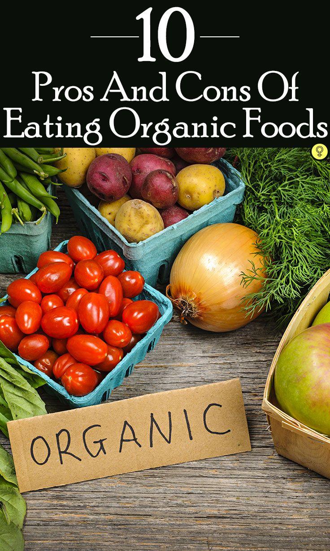 10 Pros And Cons Of Eating Organic Foods Receitas Organicas Alimentacao Organica Ser Saudavel