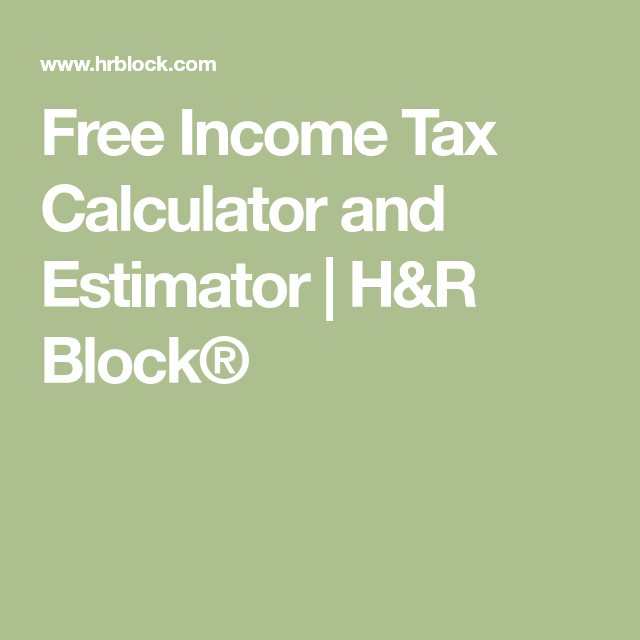 Free Income Tax Calculator And Estimator  HR Block  MmS Tax