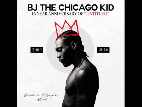 BJ The Chicago Kid - Untitled (D'Angelo Tribute) [New Song]