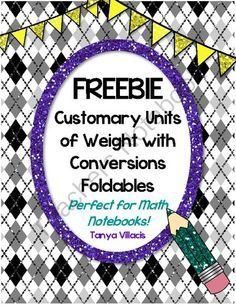 FREEBIE Units of Weight with Conversions FOLDABLES - Perfect for Math Notebooks! FREE! from A Class Act on TeachersNotebook.com - (5 pages) - COMMO…