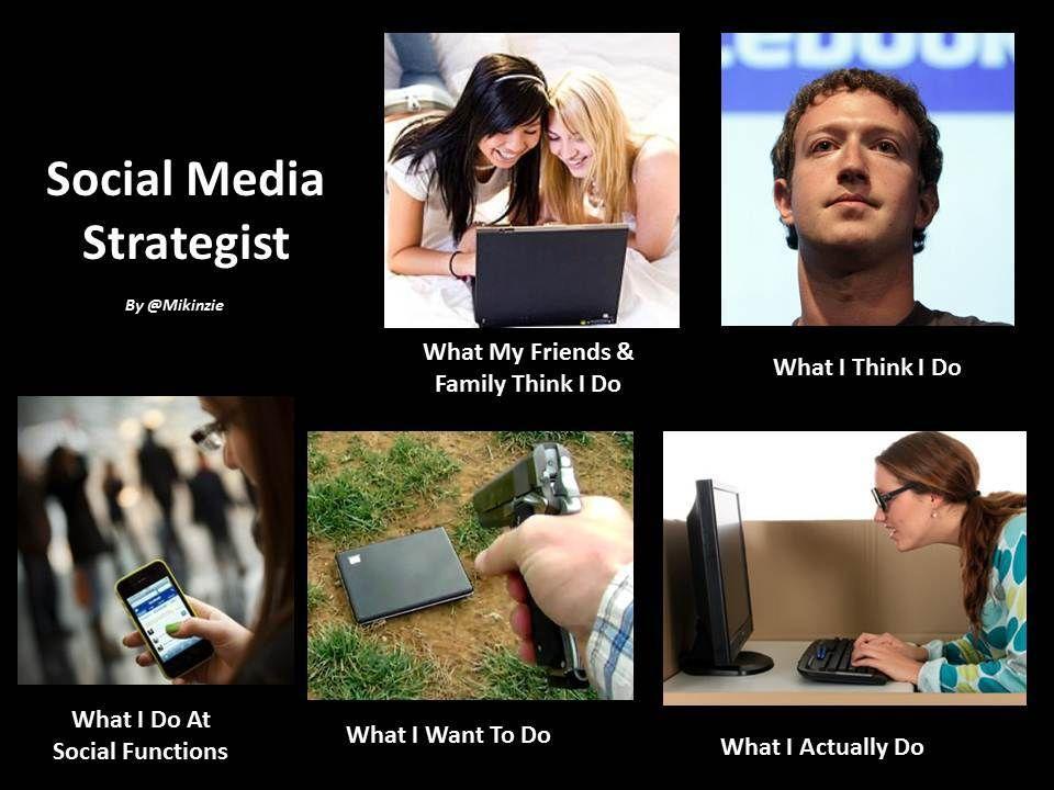 Social Media Strategist Loooove This Because It Is Oh So True Social Media Strategist Social Media Social Media Humor