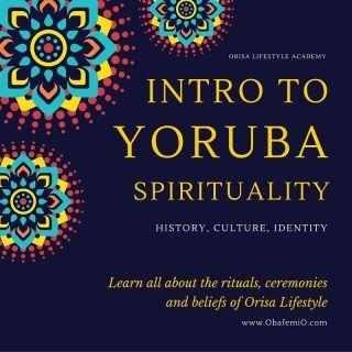 Intro to Yoruba Spirituality in 2019 | Yoruba | African