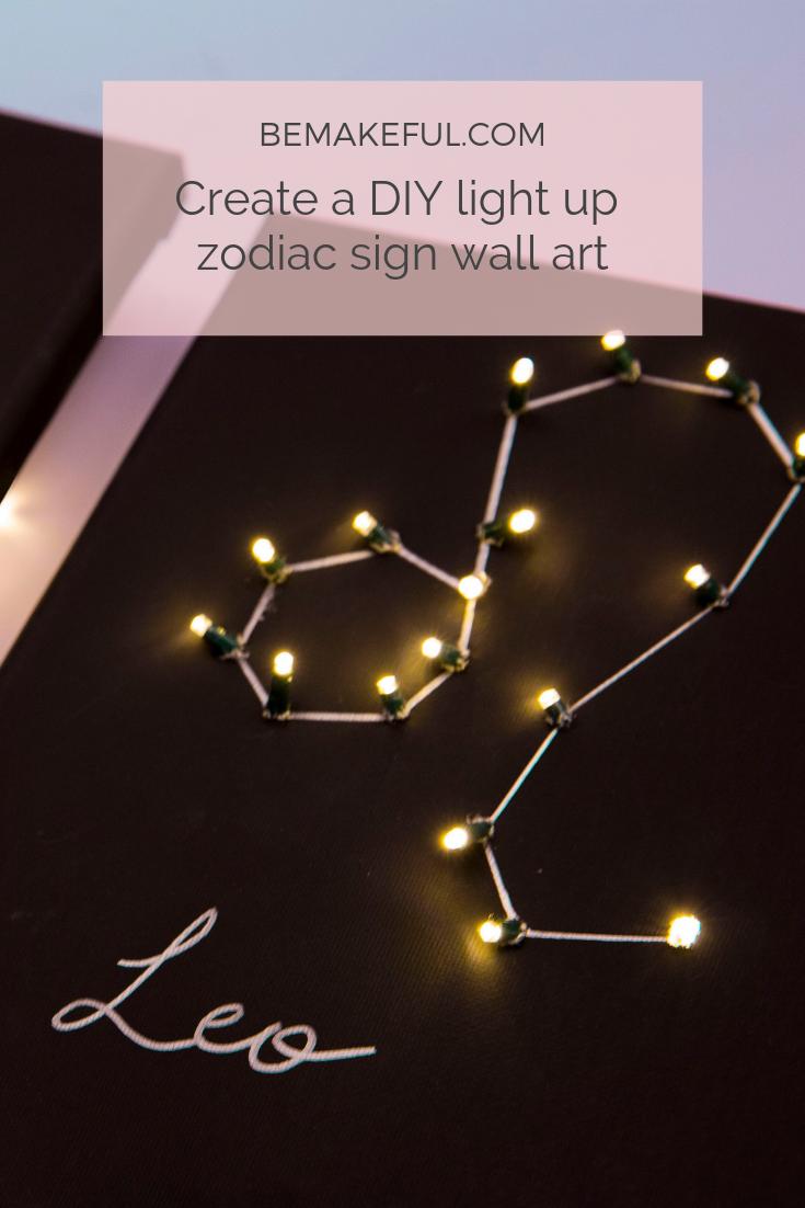 Create Your Own Diy Light Up Zodiac Sign Makeful Wall Art Diy Bedroom Constellation Wall Art Diy Zodiac Gifts