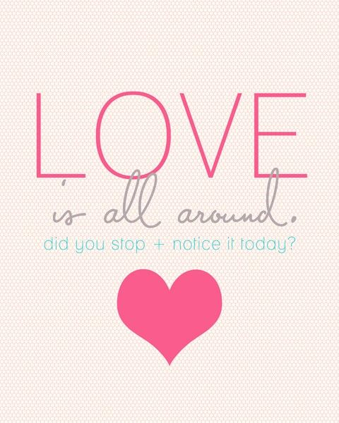 Love Is All Around Did You Stop And Notice It Today Balance Bead Valentine S Day Quotes Happy Valentine Day Quotes Valentine Quotes