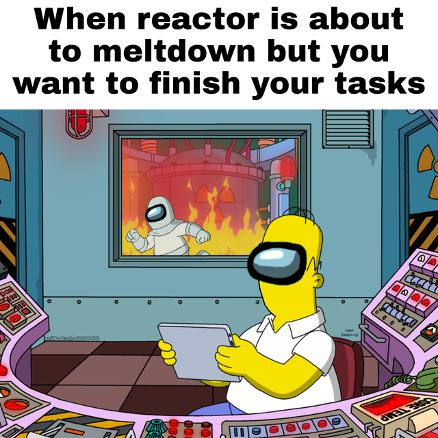 The Start Reactor Task Is Too Long Amongus Really Funny Memes Stupid Funny Memes Stupid Memes