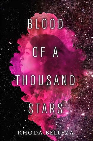 Blood Of A Thousand Stars (Empress Of A Thousand Skies By Rhoda Belleza:  February 2018 By Razorbill Gallery