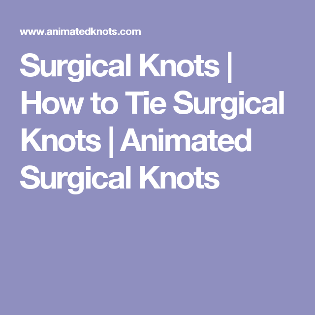 Surgical knots how to tie surgical knots animated surgical knots surgical knots how to tie surgical knots animated surgical knots ccuart Image collections