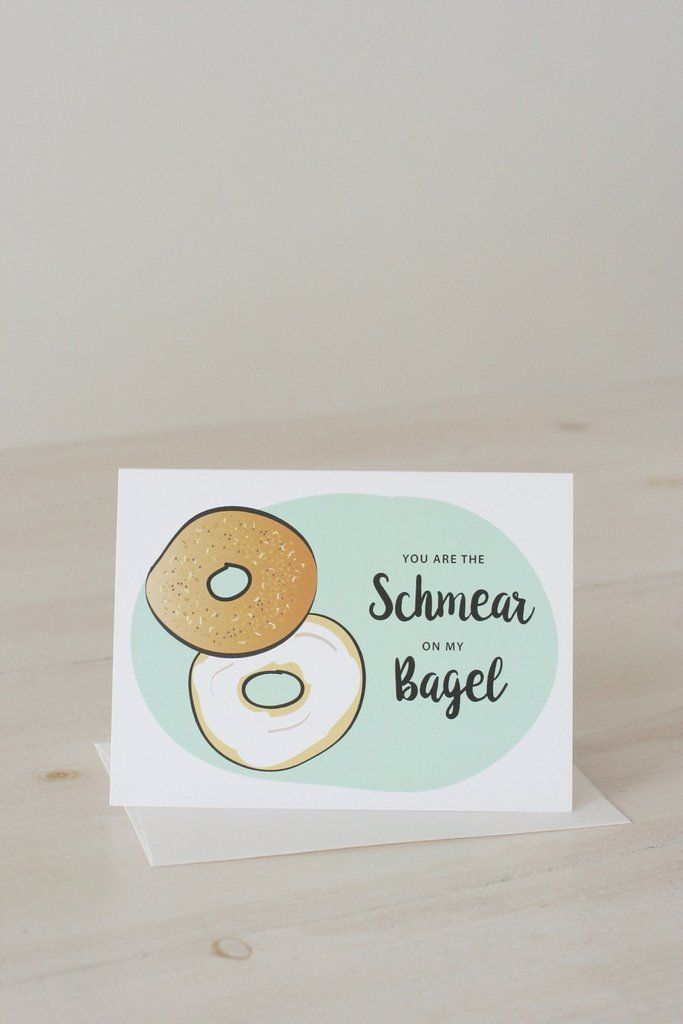 'Schmear On My Bagel' Greeting Card - Perfect for Valentines Day, Anniversary or your bashert's birthday. '