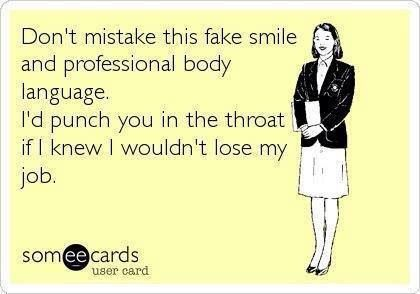 Work Professional Hate co-worker | Sayings | Fake smile