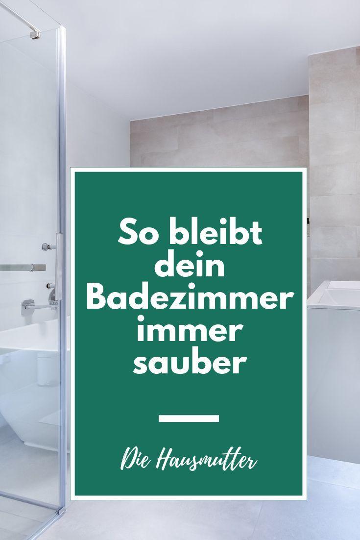 10 Regeln Fur Ein Sauberes Badezimmer Die Hausmutter Badreiniger Badezimmer Putzen Tipps Kinderzimmer Aufraumen