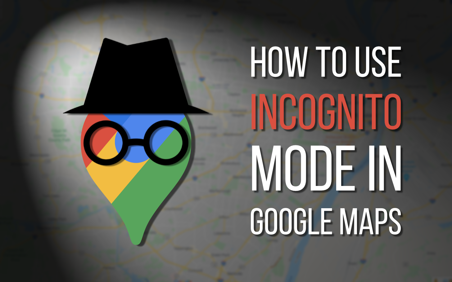 How To Use Google Maps Incognito Mode On Android In Four Easy Steps In 2020 Google Maps Map Incognito