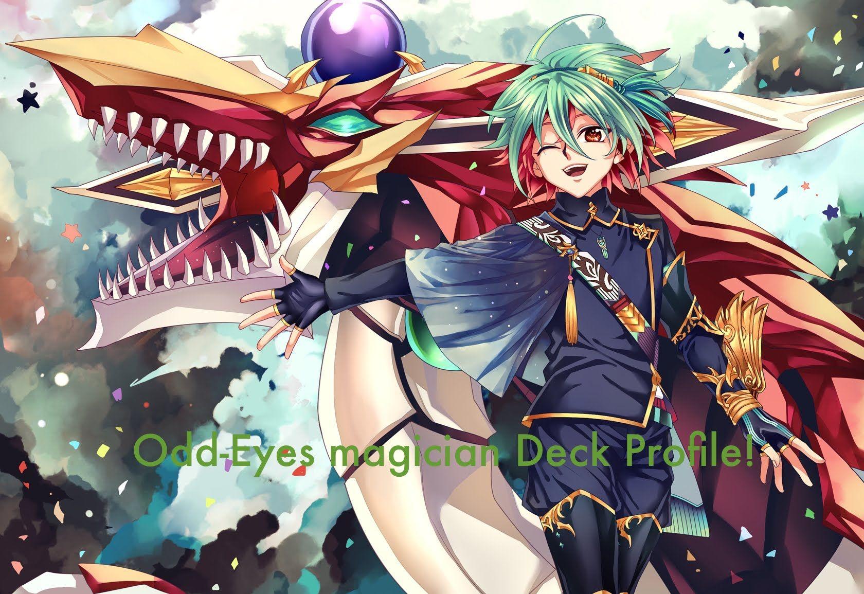 Oddeyes magician deck profile yugioh yuya yugioh