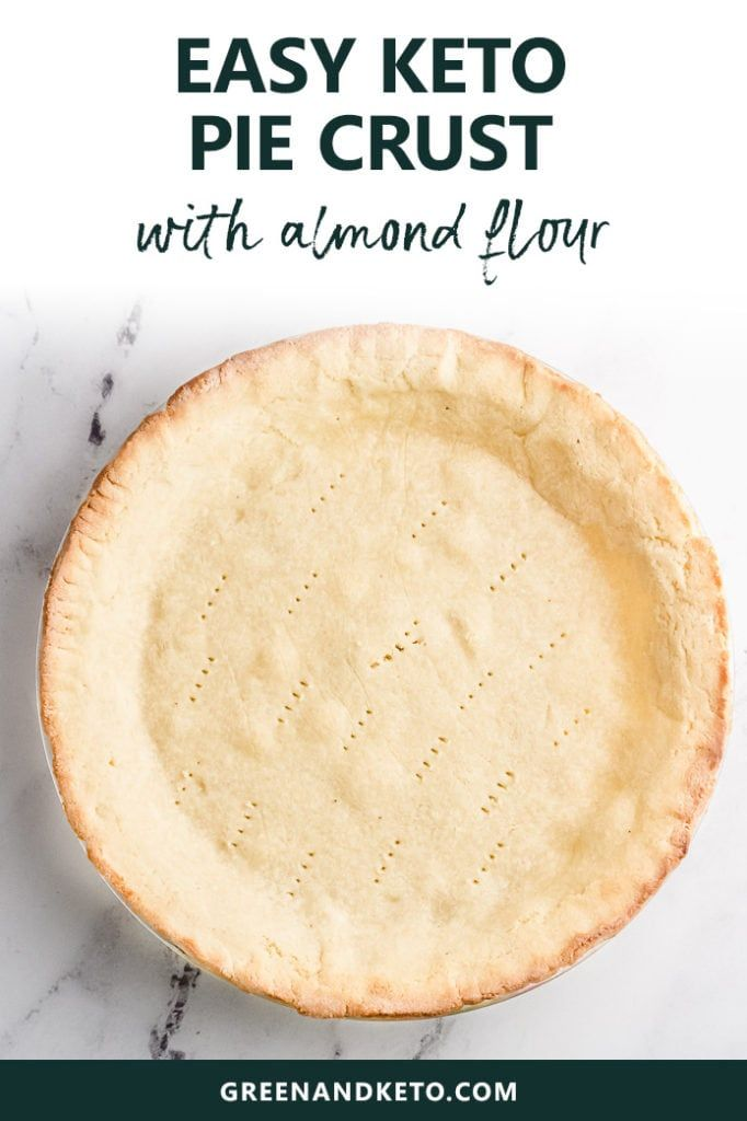 Keto Pie Crust with Almond Flour - Green and Keto