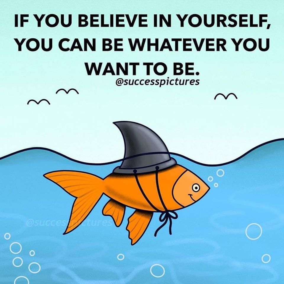 If You Believe In Yourself You Can Be Whatever You Want To Be Finding Love Quotes Happy Quotes Positive Quotes Inspirational Positive