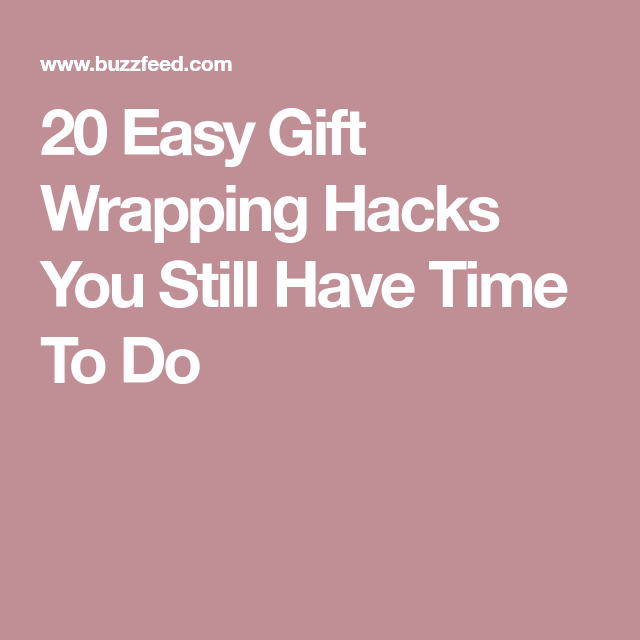 20 Easy Gift Wrapping Hacks You Still Have Time To Do