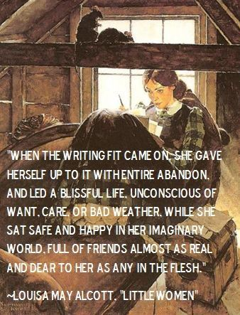 Pin By Marybeth Bond On Speak To Inspire Writer Louisa May Alcott Writing Quotes