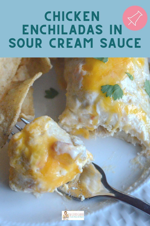 Chicken Enchiladas In Sour Cream Sauce In 2020 Sour Cream Sauce Recipes Sour Cream