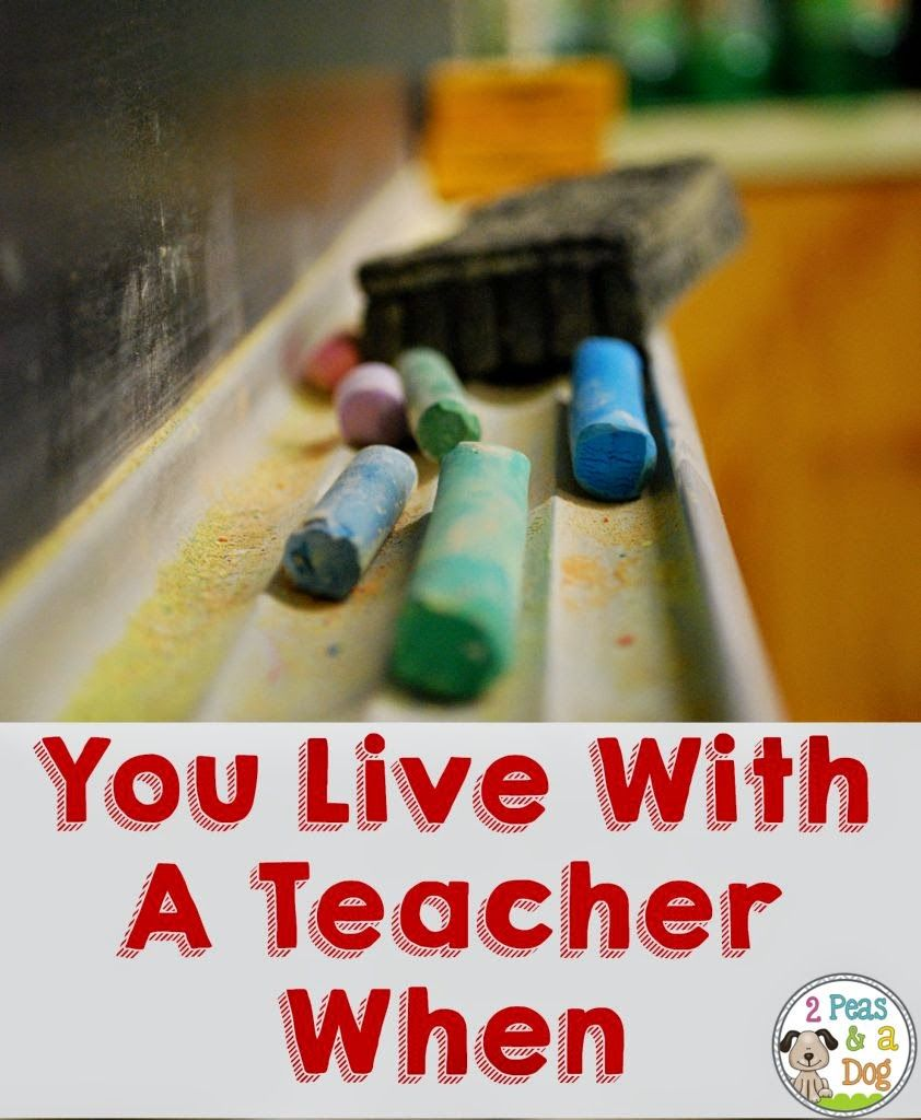 You Live With A Teacher When .... 10 funny things that you might notice if there is a teacher in your house! Happy Valentine's Day!