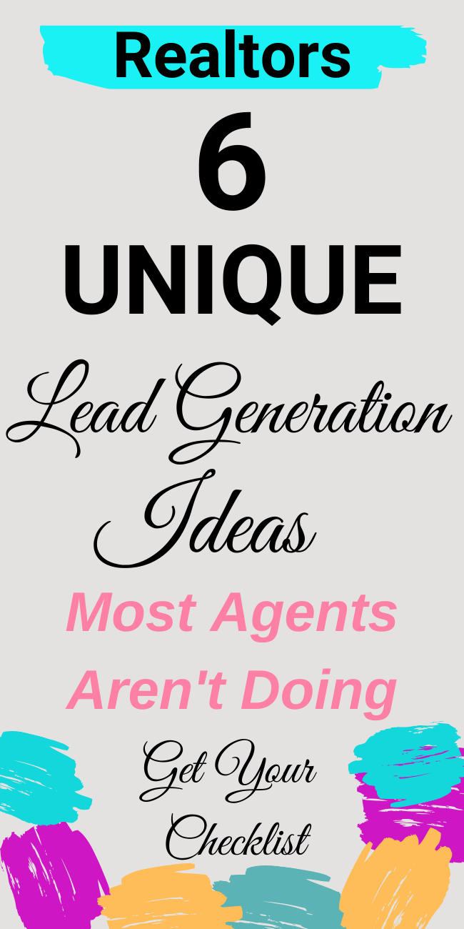 Use these 6 UNIQUE Real Estate Lead Generation Ideas and have buyers and sellers calling YOU.  Get Your Free Download Checklist Now.  Don't Miss Out On These!