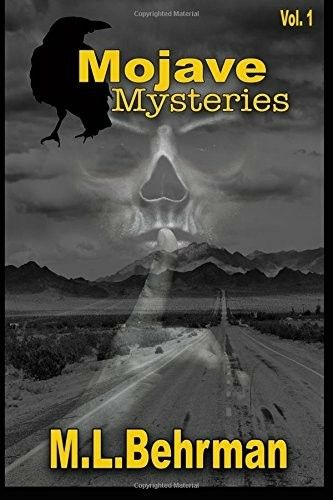 Mojave Mysteries M L Behrman 2016 Mystery Paranormal Mojave