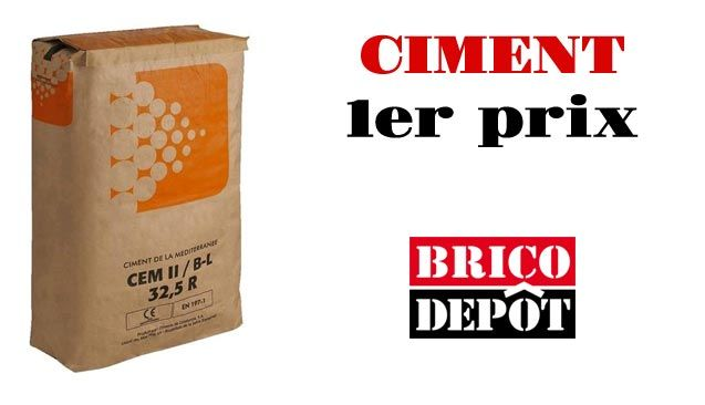 La Qualite Du Ciment 1er Prix Brico Depot Ciment Depot Qualite