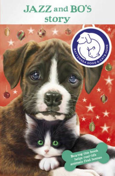 Battersea Dogs Cats Home Jazz And Bo S Story Paperback 9781782951803 Battersea Dogs Dog Cat Cat House