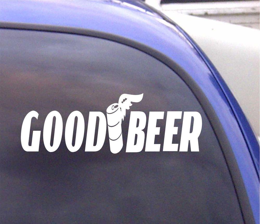 Good Beer Funny Window Decal Sticker Vinyl Bumper Sp2 123 Beer Humor Window Decals Car Stickers Funny [ 861 x 1000 Pixel ]