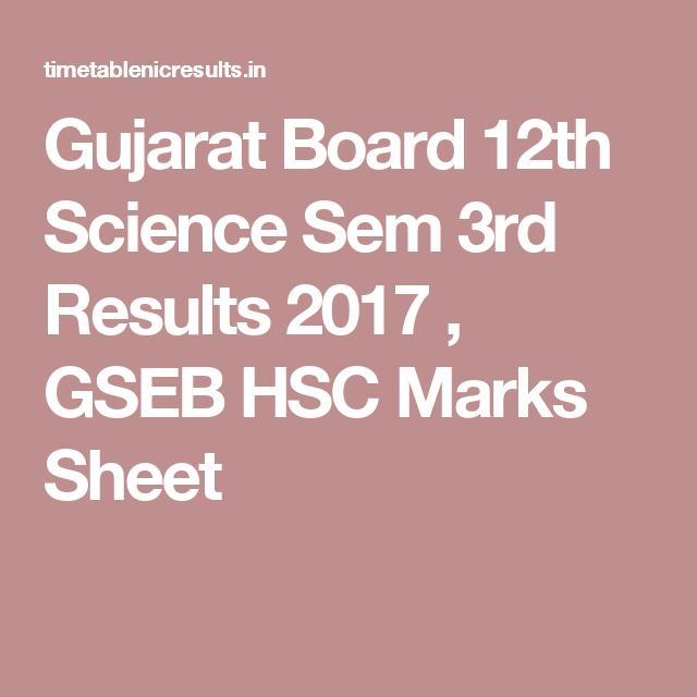 Gujarat Board 12th Science Sem 3rd Results 2017 , GSEB HSC Marks Sheet