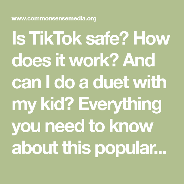 Is Tiktok Safe For Kids What Parents Need To Know About The App Kids Safe Parenting Teens Parents