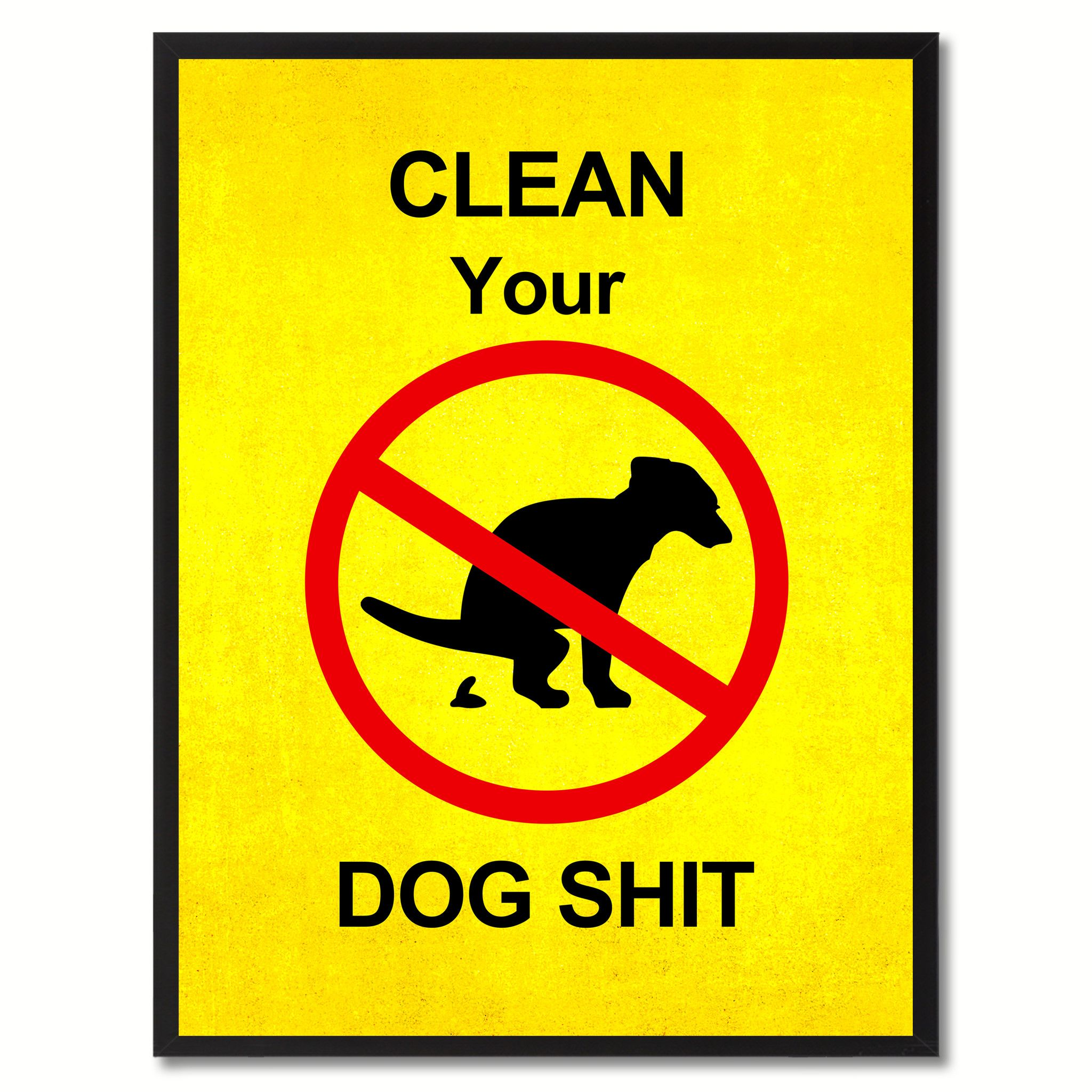 Clean Your Dog Shit Funny Sign Yellow Print on Canvas Picture Frames ...