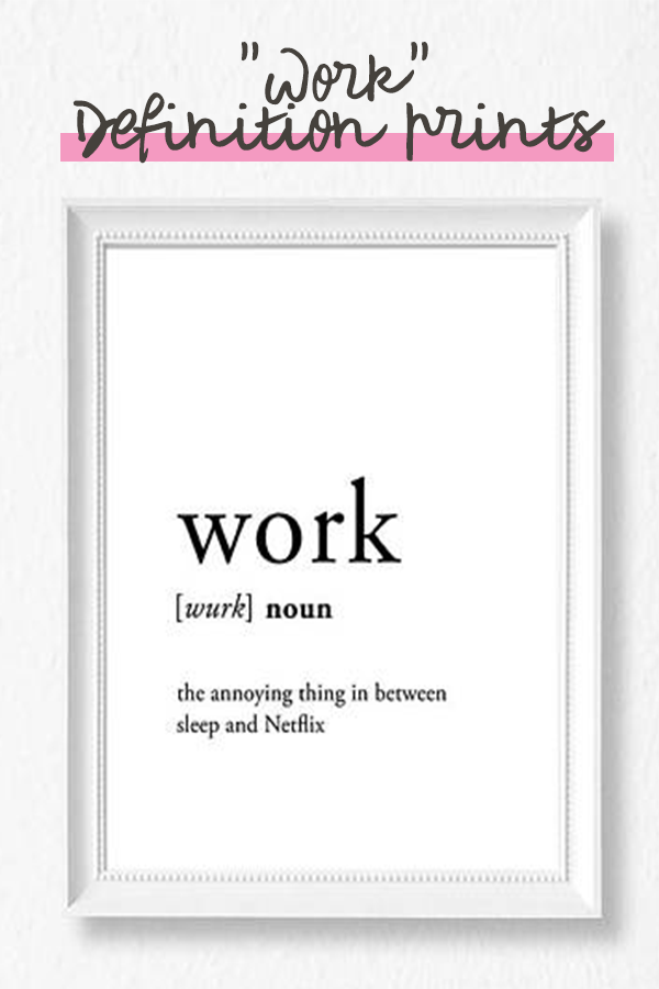 This Work Definition Prints Are Perfect To Decorate Your