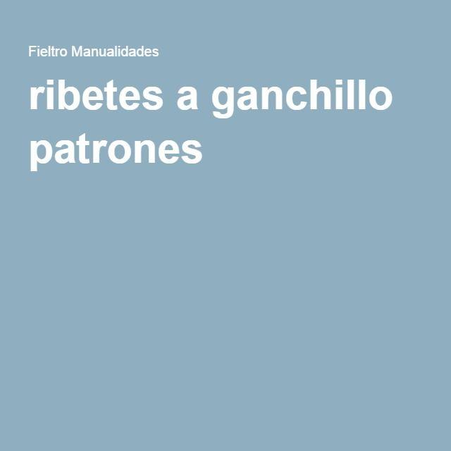 ribetes a ganchillo patrones | bordado | Pinterest | Ganchillo ...