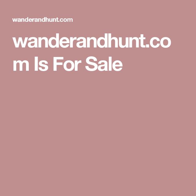 wanderandhunt.com Is For Sale