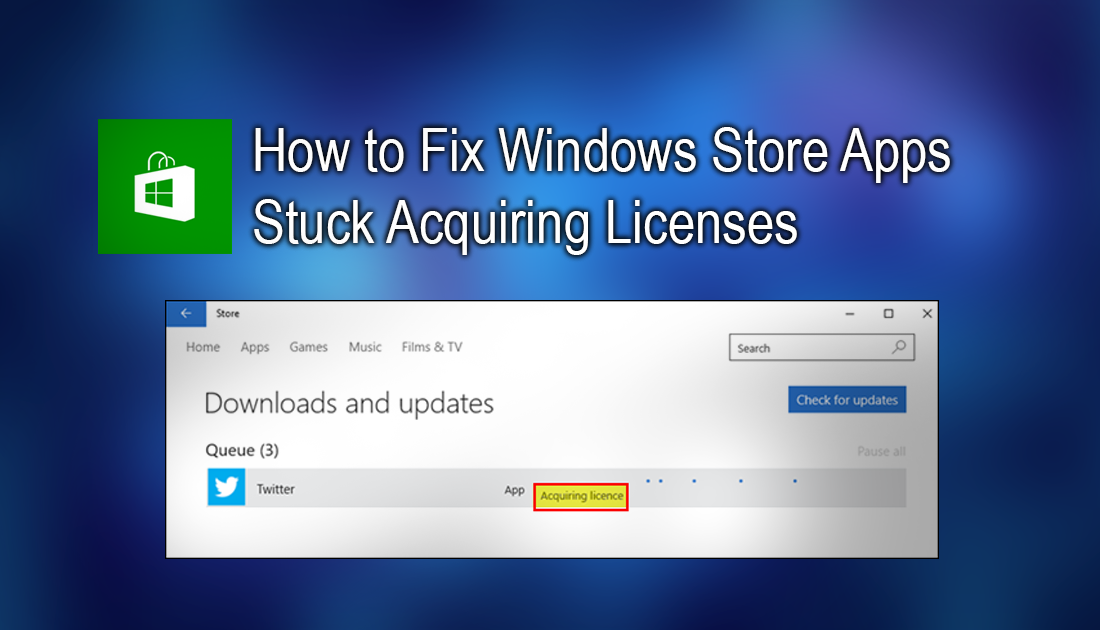 How to Fix Windows Store Apps Stuck Acquiring Licenses