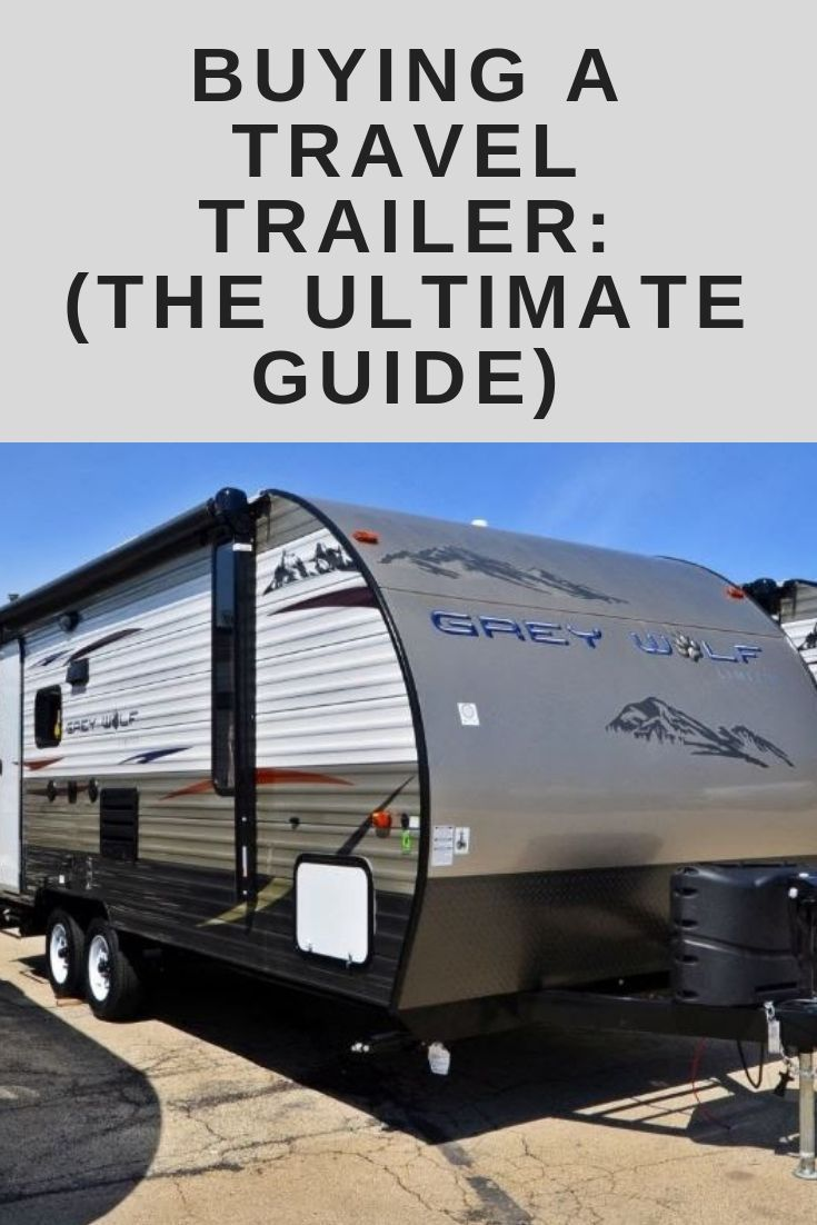 Buying a travel trailer the ultimate guide in 2020