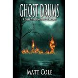 Ghost Drums: A Dark Supernatural Fantasy (Kindle Edition)By Matt Cole