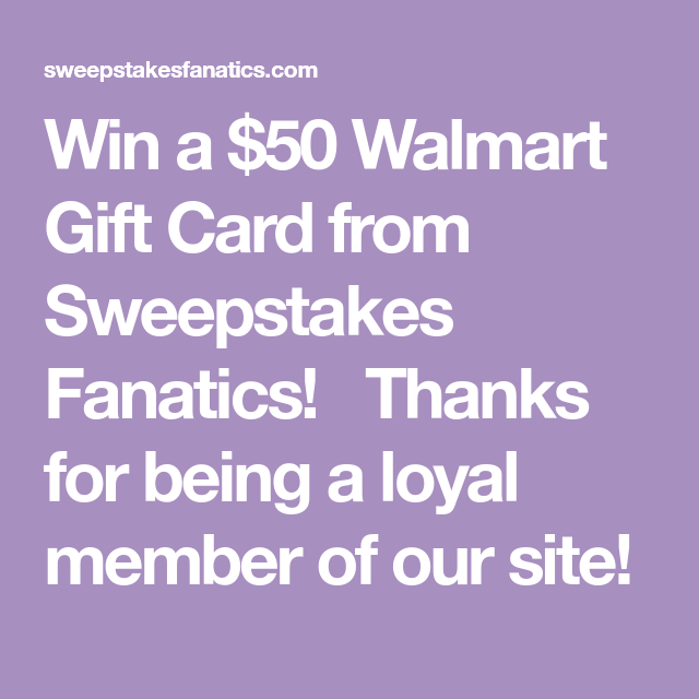 Win a $50 Walmart Gift Card from Sweepstakes Fanatics! Thanks for