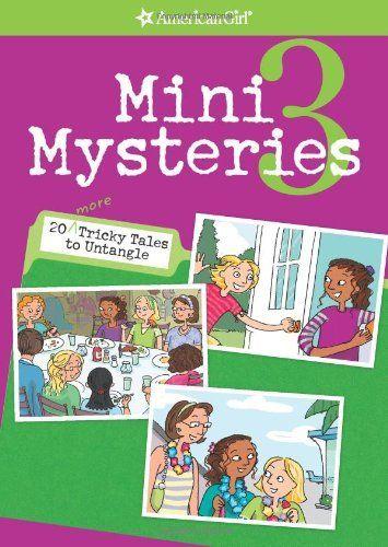 Mini Mysteries 3 (American Girl Mysteries) by Rick Walton, http://www.amazon.com/dp/1593692811/ref=cm_sw_r_pi_dp_4HQDsb0AHE3NG