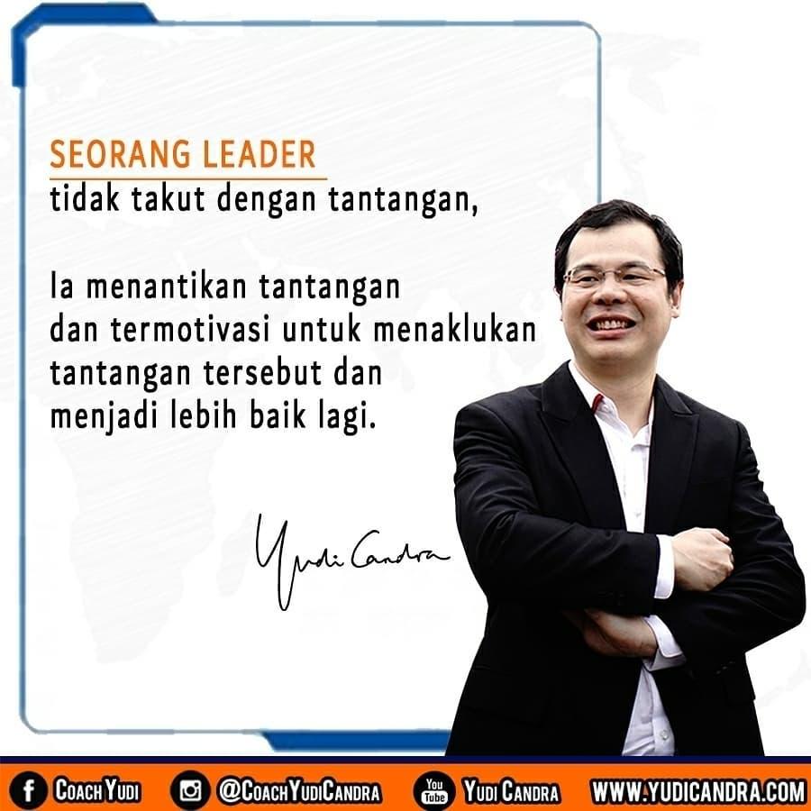 Seorang Leader Tidak Takut Dengan Tantangan Ia Akan Menantikan Dan Termotivasi Untuk Menaklukkan Tantangan Tersebut Untuk Meng Upgr Motivasi Tantangan Kutipan