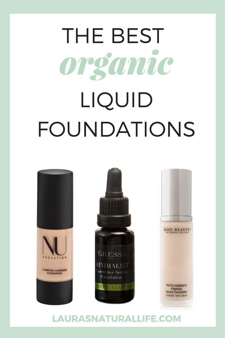 The Best Organic Liquid Foundations Natural makeup